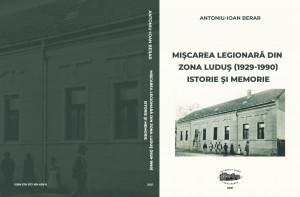 MIŞCAREA LEGIONARĂ DIN ZONA LUDUŞ (1929-1990). ISTORIE ŞI MEMORIE