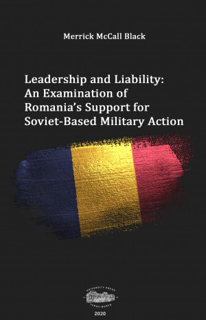 Leadership and liability. An examination of Romania's support for Soviet-based military action