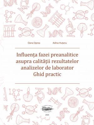 Influenţa fazei preanalitice asupra calităţii rezultatelor analizelor de laborator. Ghid practic (print color)