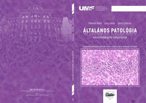 Általános patológia asszisztensképzős hallgatóknak (Anatomie patologică generală pentru studenţii de la asistenţă medicală)