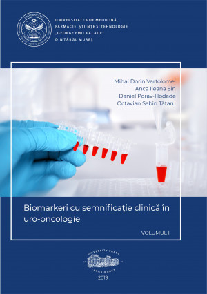 Biomarkeri cu semnificaţie clinică în uro-oncologie - volumul I