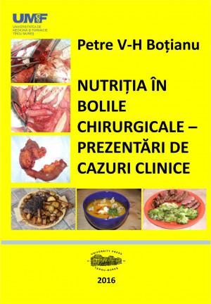 NUTRIȚIA ÎN BOLILE CHIRURGICALE-PREZENTĂRI DE CAZURI