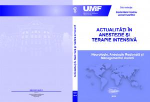 ACTUALITĂȚI ÎN ANESTEZIE ȘI TERAPIE INTENSIVĂ. Neurologie, Anestezie regională și Managementul durerii (2016)