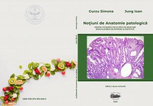 NOȚIUNI DE ANATOMIE PATOLOGICĂ PENTRU STUDENŢII FACULTĂŢII DE MEDICINĂ, SPECIALIZAREA NUTRIŢIE ȘI DIETETICĂ, ediția a II-a