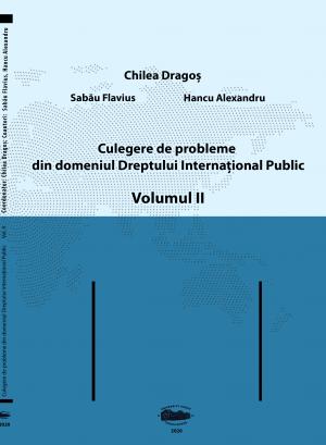 Culegere de probleme din domeniul Dreptului Internațional Public. VOL. II (print alb-negru, copertă color)