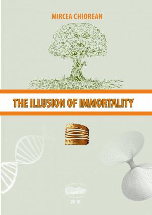 THE ILLUSION OF IMMORTAITY - ILUZIA NEMURIRII, limba engleza