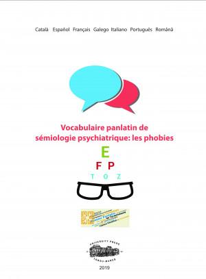 Vocabulaire panlatin de sémiologie psychiatrique: les phobies