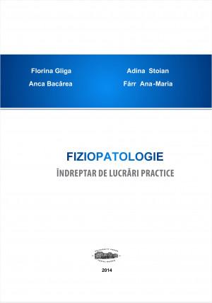 Fiziopatologie. Indreptar de lucrari practice
