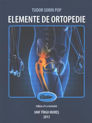 Elemente de ortopedie - Ediția a II-a revizuită