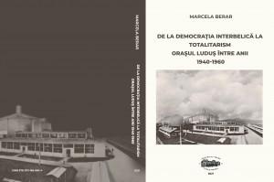 DE LA DEMOCRAŢIA INTERBELICĂ LA TOTALITARISM. ORAŞUL LUDUŞ ÎNTRE ANII 1940-1960