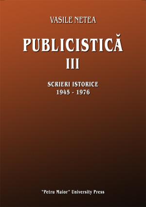 Vasile Netea. Publicistică III