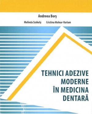 Tehnici adezive moderne în medicina dentară