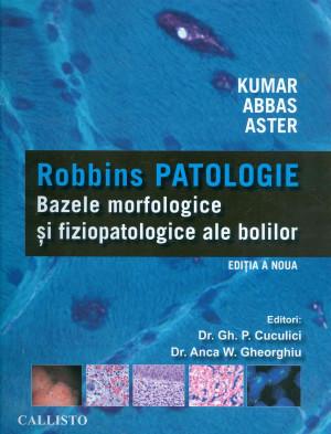 Robbins Patologie - Bazele morfologice si fiziopatologice ale bolilor (ed. IX)