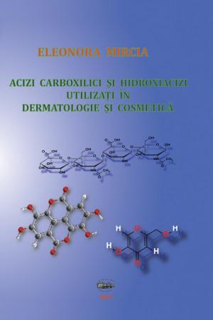 Acizi carboxilici şi hidroxiacizi utilizaţi în dermatologie şi cosmetică