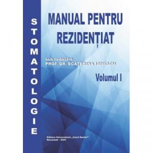MANUAL PENTRU REZIDENȚIAT – STOMATOLOGIE, Volumul I și II