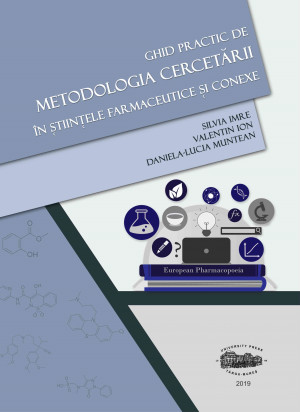 Ghid practic de metodologia cercetării în ştiinţele farmaceutice și conexe