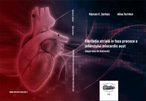 Fibrilaţia atrială în faza precoce a infarctului miocardic acut (monografie științifică – după teza de doctorat)