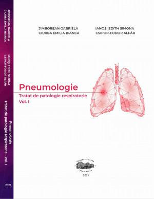 Pneumologie. Tratat de patologie respiratorie. Vol. I