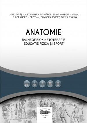 Anatomie pentru balneofiziokinetoterapie, educaţie fizică şi sport (BFK, EFS)