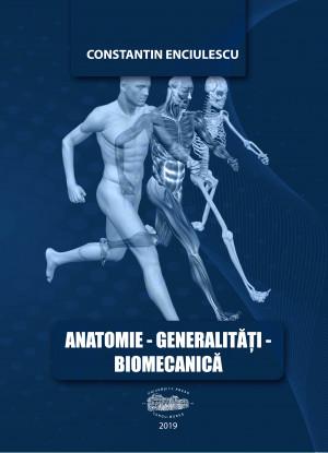 Anatomie. Generalități. Biomecanica
