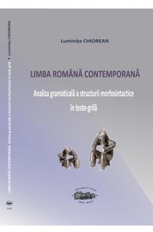 Limba română contemporană. Analiza gramaticală a structurii morfosintactice în teste-grilă (ediția a II-a, revizuită)