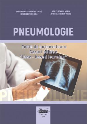 """PNEUMOLOGIE. Teste de autoevaluare. Cazuri clinice. """"Case-based learning"""""""