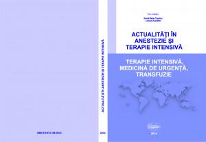 ACTUALITĂȚI ÎN ANESTEZIE ȘI TERAPIE INTENSIVĂ. Terapie intensivă, medicină de urgență, transfuzie (2014)