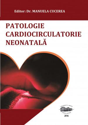 PATOLOGIE CARDIOCIRCULATORIE NEONATALĂ