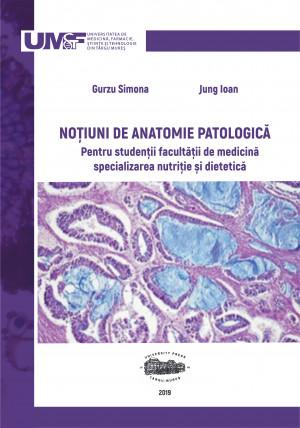 NOȚIUNI DE ANATOMIE PATOLOGICĂ PENTRU  STUDENŢII  FACULTĂŢII  DE MEDICINĂ, SPECIALIZAREA NUTRIŢIE ȘI DIETETICĂ