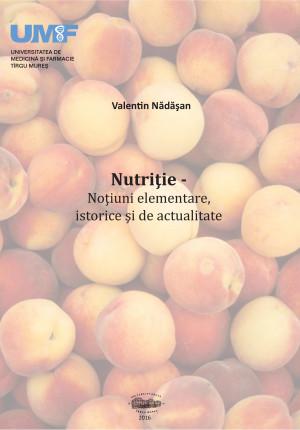 NUTRIȚIE - NOȚIUNI ELEMENTARE, ISTORICE ȘI DE ACTUALITATE