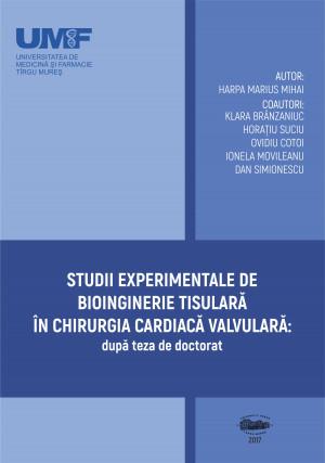 Studii experimentale de bioinginerie tisulară în chirurgia cardiacă valvulară (după teza de doctorat)