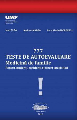 777 TESTE DE AUTOEVALUARE Medicină de familie. Pentru studenți, rezidenți și tineri specialiști