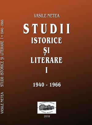 VASILE NETEA  STUDII ISTORICE ȘI LITERARE  I (1940-1966)