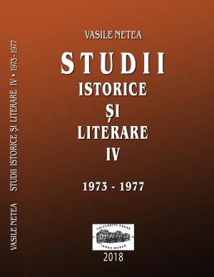 VASILE NETEA  STUDII ISTORICE ȘI LITERARE  IV (1973-1977)