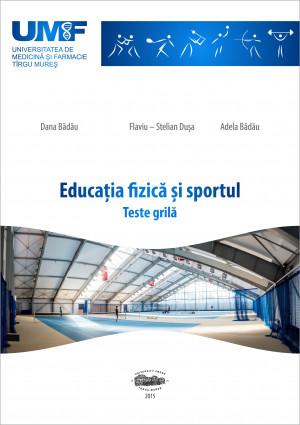 EDUCATIA FIZICA SI SPORTUL – TESTE GRILA
