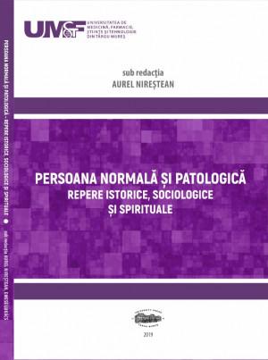 Persoana normală și patologică. Repere istorice, sociologice și spirituale