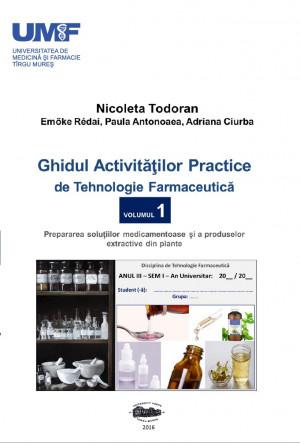 GHIDUL ACTIV. PRACTICE DE TEHN. FARMA vol 1