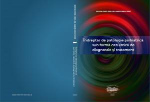 Îndreptar de patologie psihiatrică sub formă cazuisitică de diagnostic și tratament